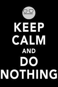 keep_calm_and_do_nothing